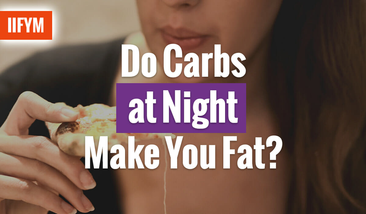 Do Carbs at Night Make You Fat?