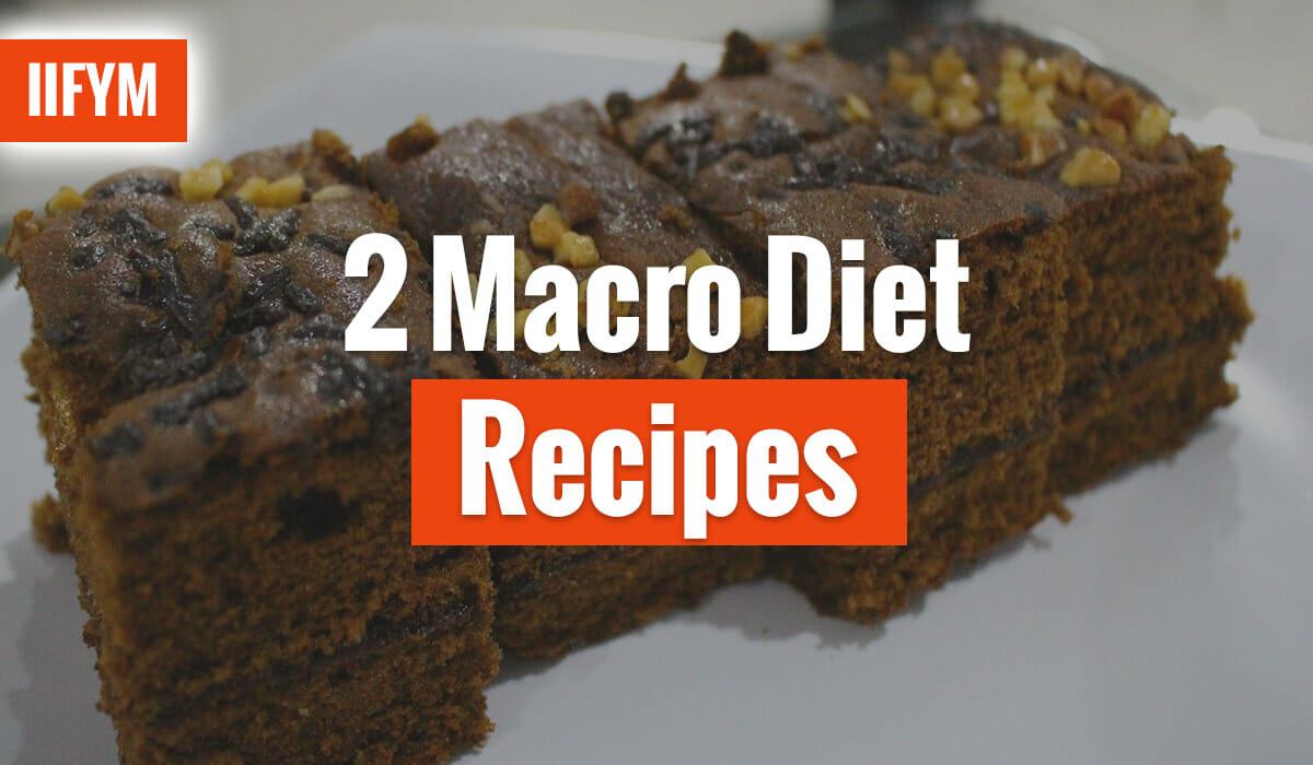 2 Macro Diet Recipes