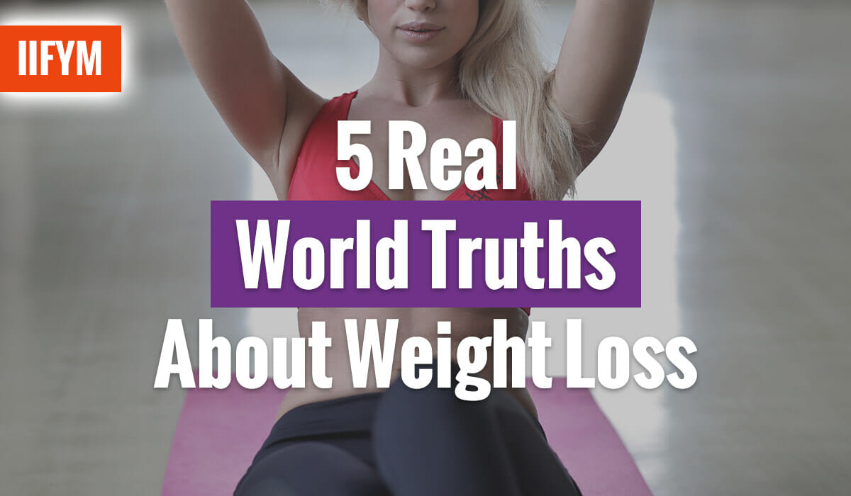 5 Real World Truths About Weight Loss