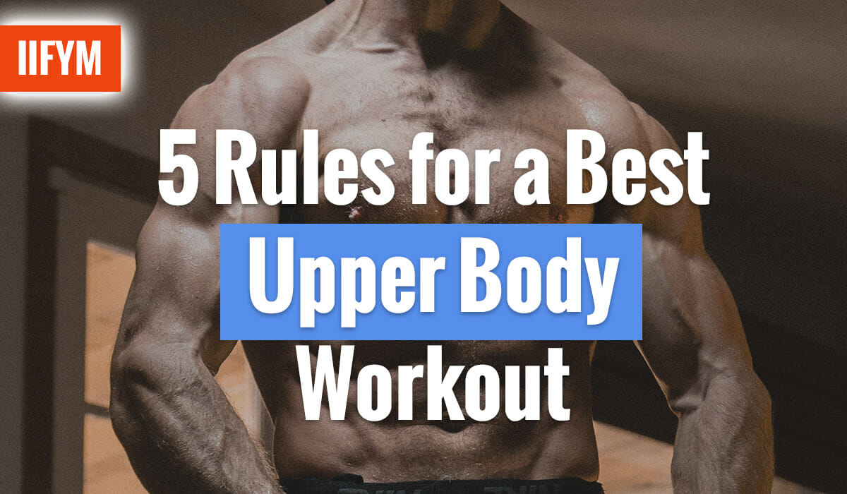 5 Rules for a Best Upper Body Workout