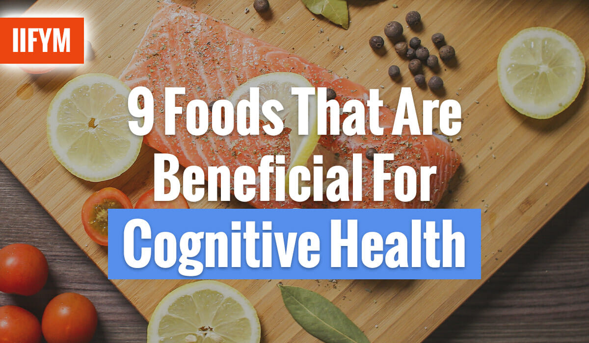 9 Foods That Are Beneficial For Cognitive Health