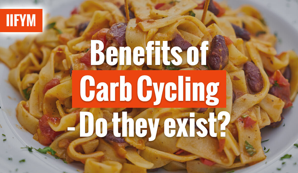Benefits of Carb Cycling - Do they exist?