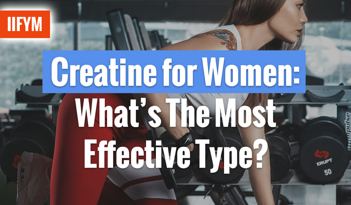 Creatine for Women: What's The Most Effective Type?