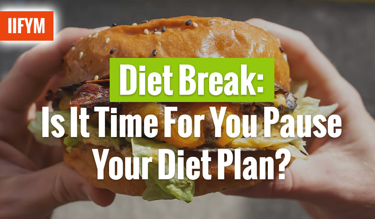 Diet Break: Is It Time For You Pause Your Diet Plan?