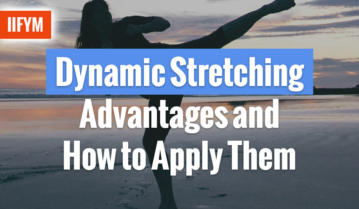 Dynamic Stretching Advantages and How to Apply Them