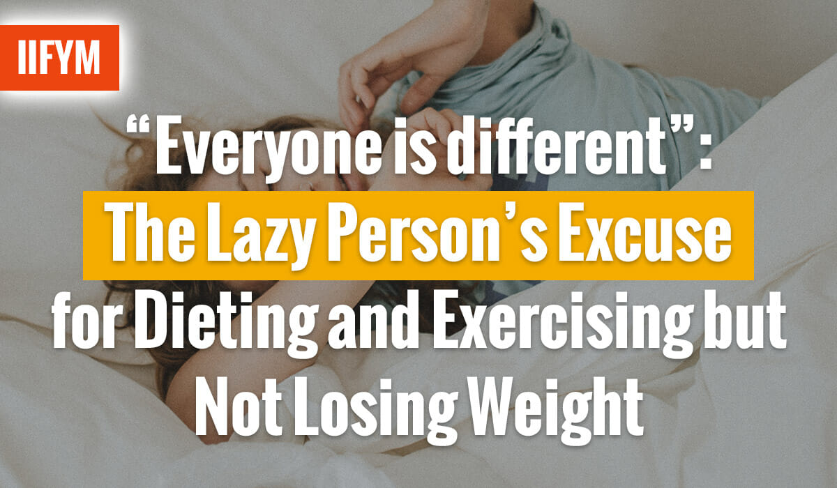 """Everyone is different"": The Lazy Person's Excuse for Dieting and Exercising but Not Losing Weight"