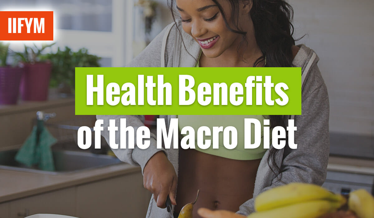 Health Benefits of the Macro Diet