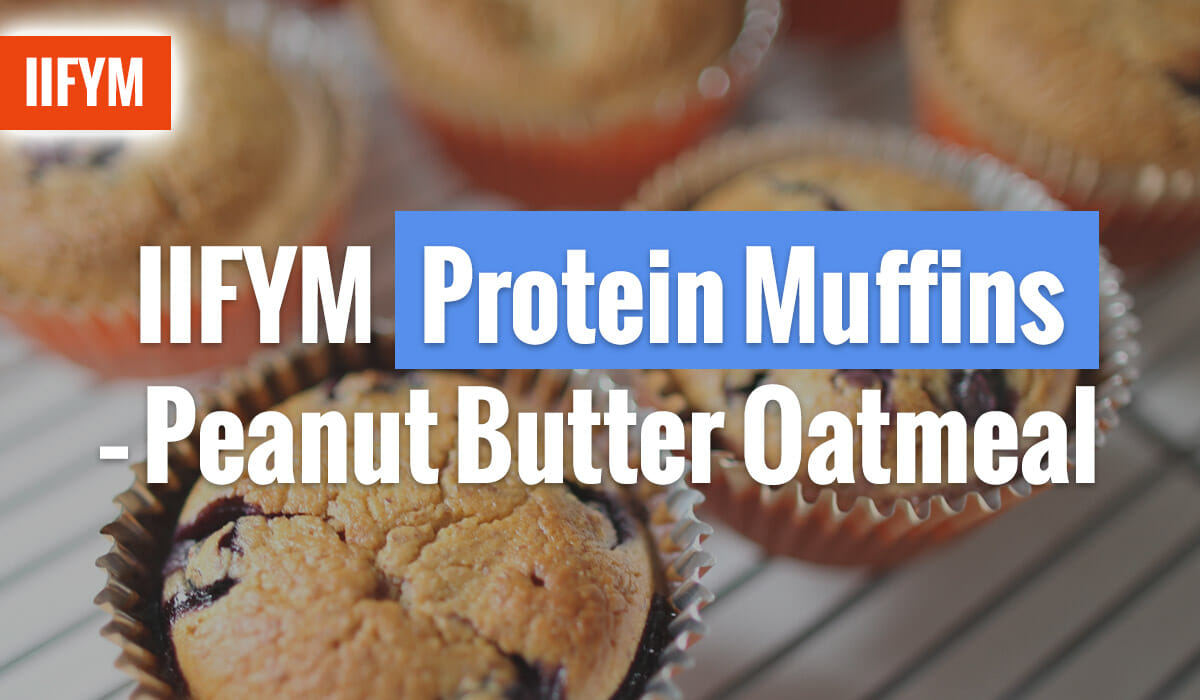 IIFYM Protein Muffins - Peanut Butter Oatmeal