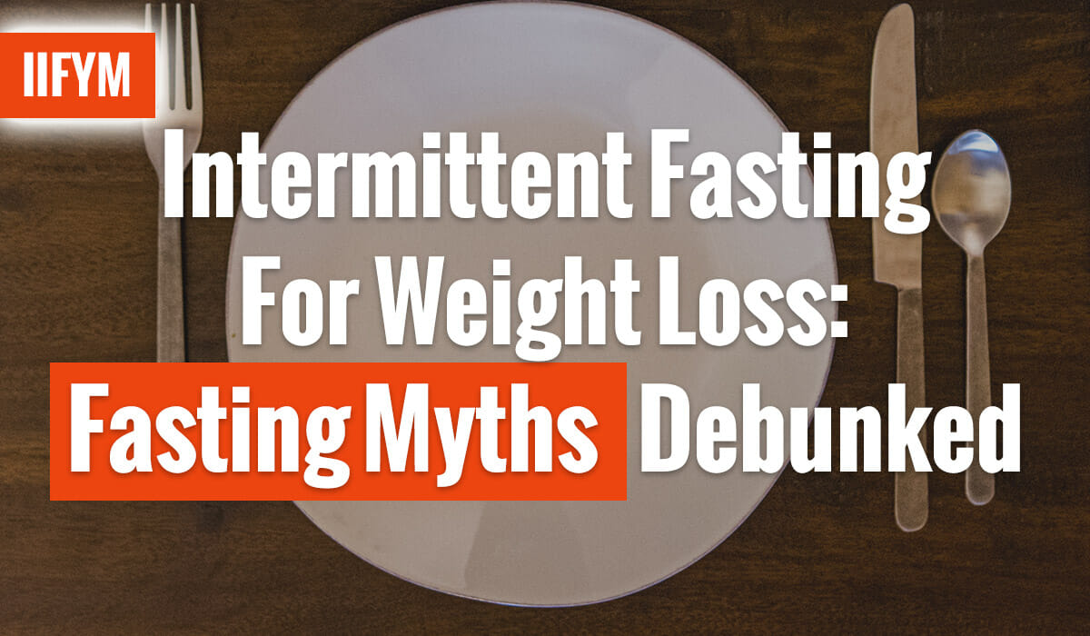 Intermittent Fasting For Weight Loss: Fasting Myths Debunked