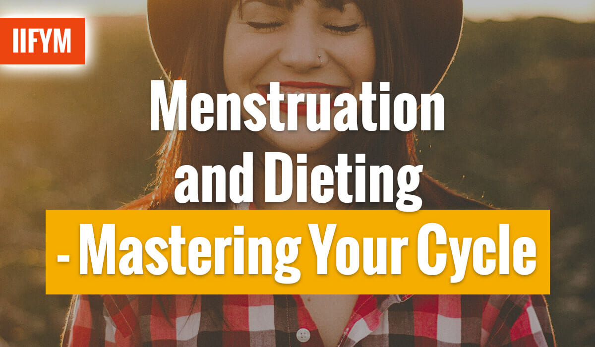 Menstruation and Dieting- Mastering Your Cycle