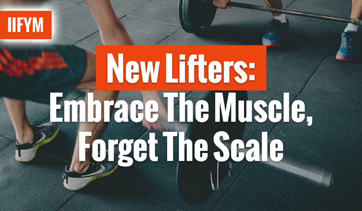 New Lifters: Embrace The Muscle, Forget The Scale