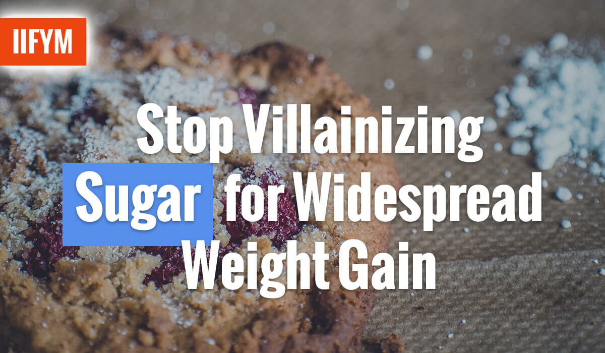 Stop Villainizing Sugar for Widespread Weight Gain