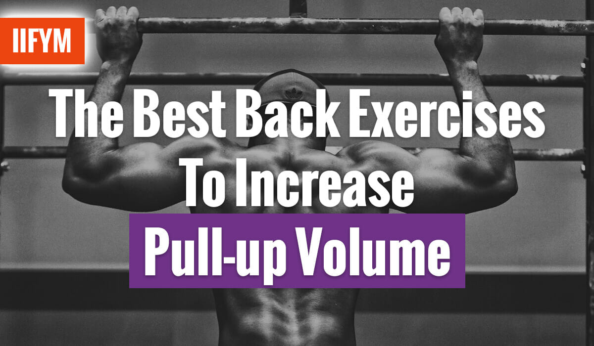 The Best Back Exercises To Increase Pull-up Volume