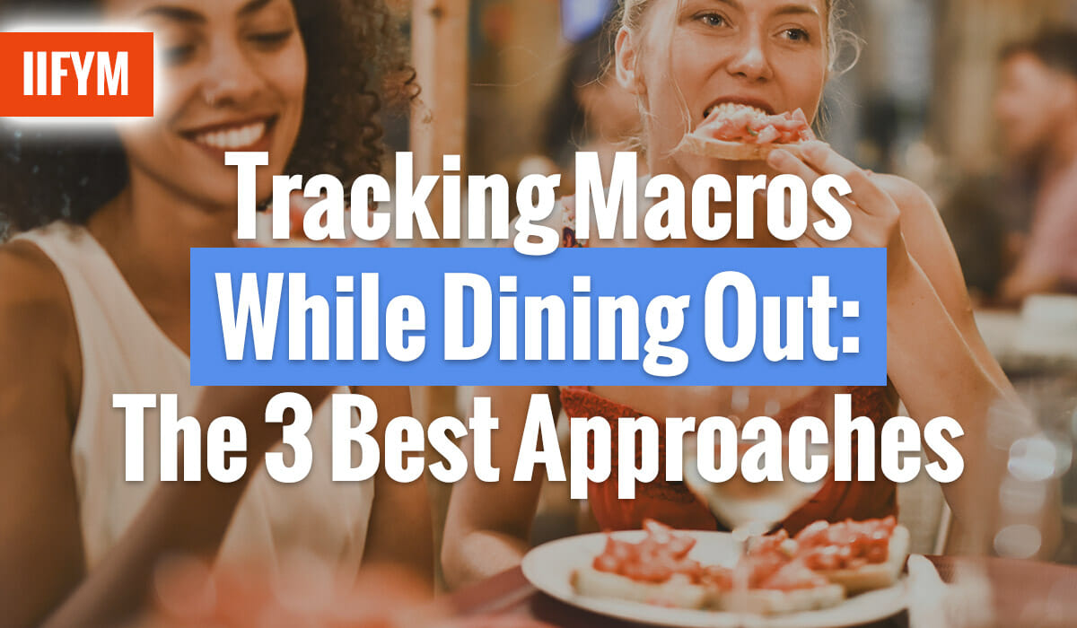 Tracking Macros While Dining Out: The 3 Best Approaches