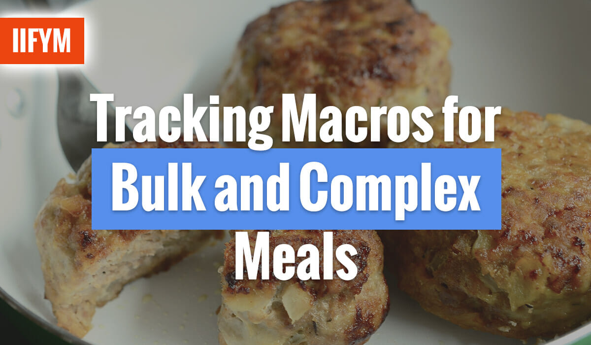 Tracking Macros for Bulk and Complex Meals