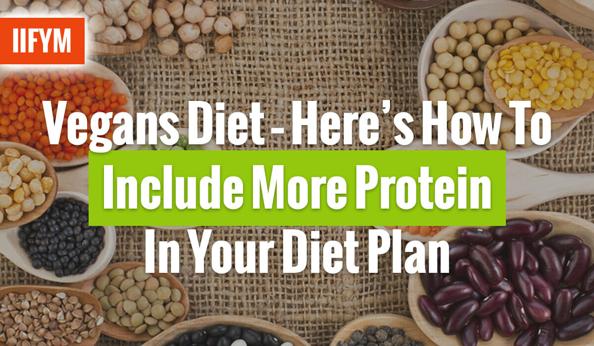 Vegans Diet – Here's How To Include More Protein In Your Diet Plan