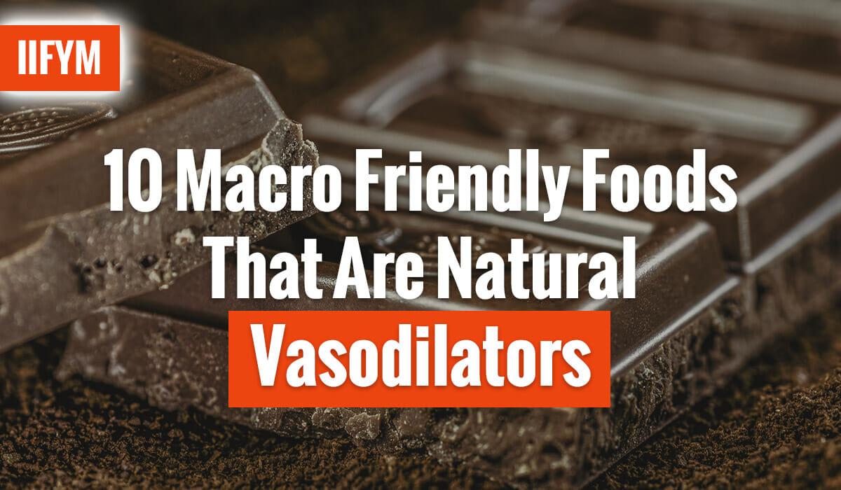 10 Macro Friendly Foods That Are Natural Vasodilators
