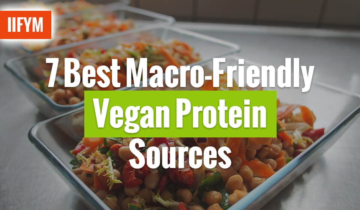 7 Best Macro-Friendly Vegan Protein Sources