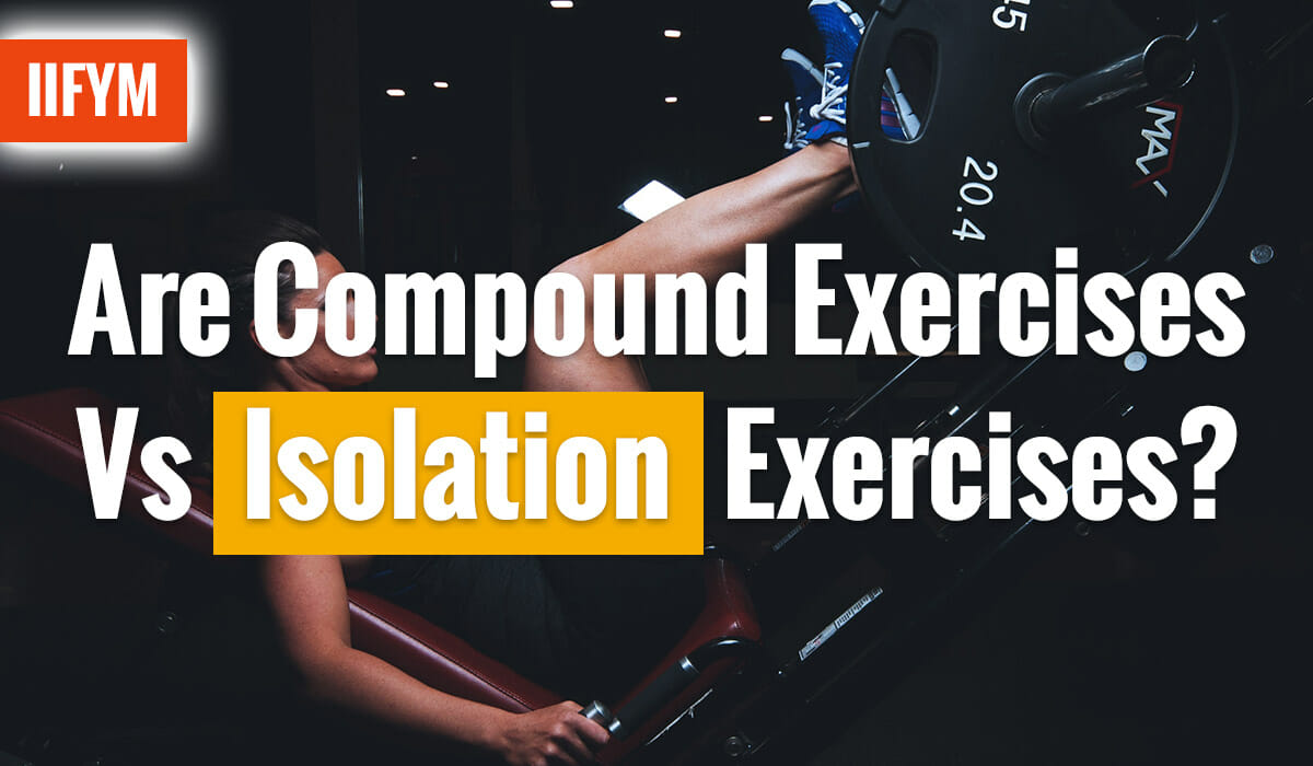 Are Compound Exercises Vs Isolation Exercises?