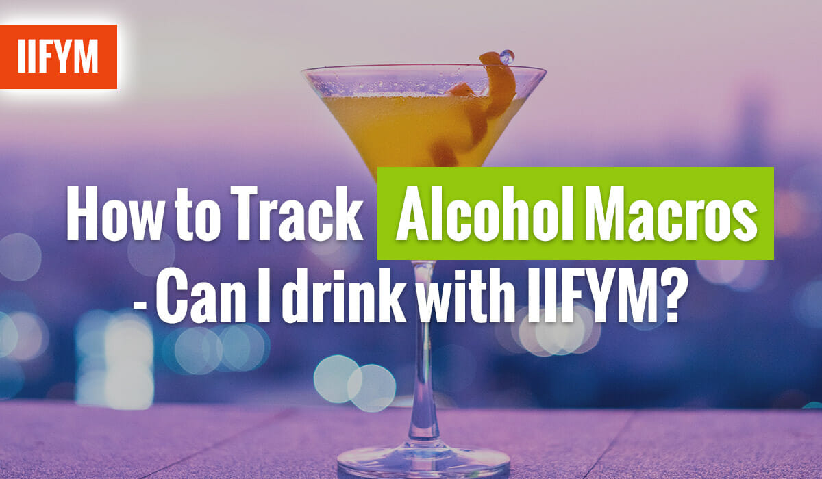 How to Track Alcohol Macros - Can I drink with IIFYM?