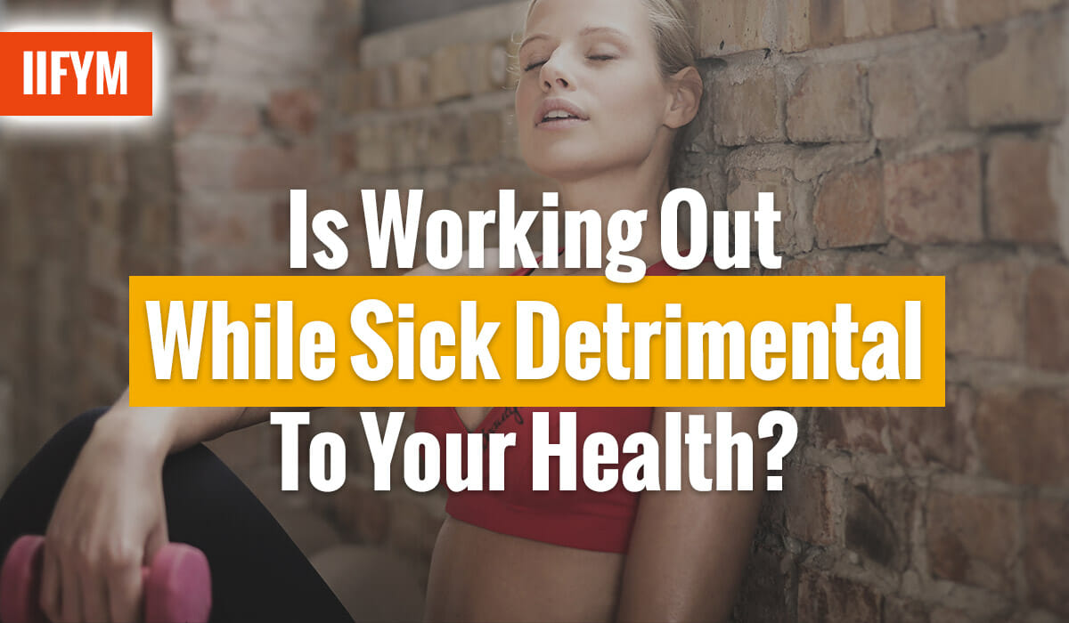 Is Working Out While Sick Detrimental To Your Health?