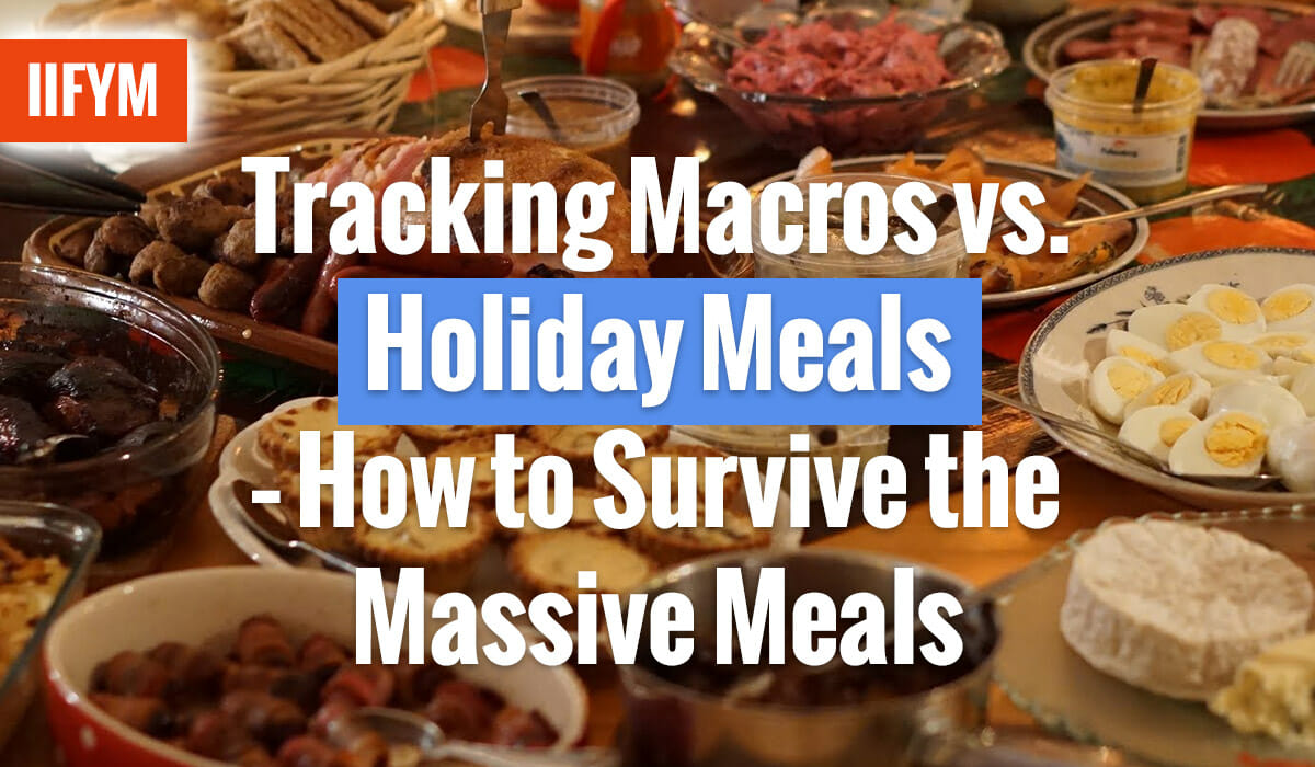 Tracking Macros vs. Holiday Meals – How to Survive the Massive Meals