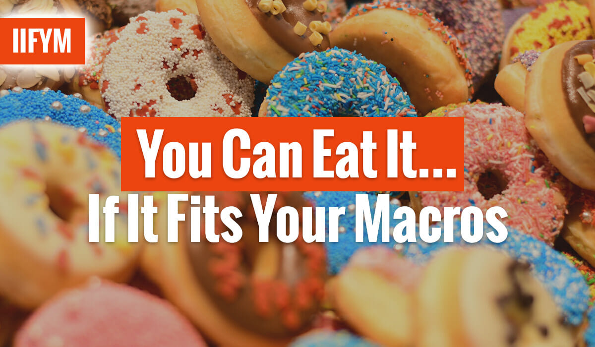 You Can Eat It… If It Fits Your Macros
