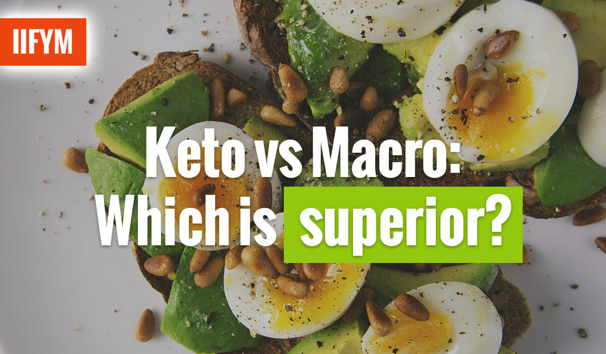Keto vs Macro: Which is superior?