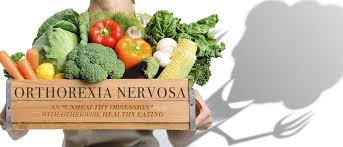 Orthorexia Nervosa : The Dark Side of Dieting