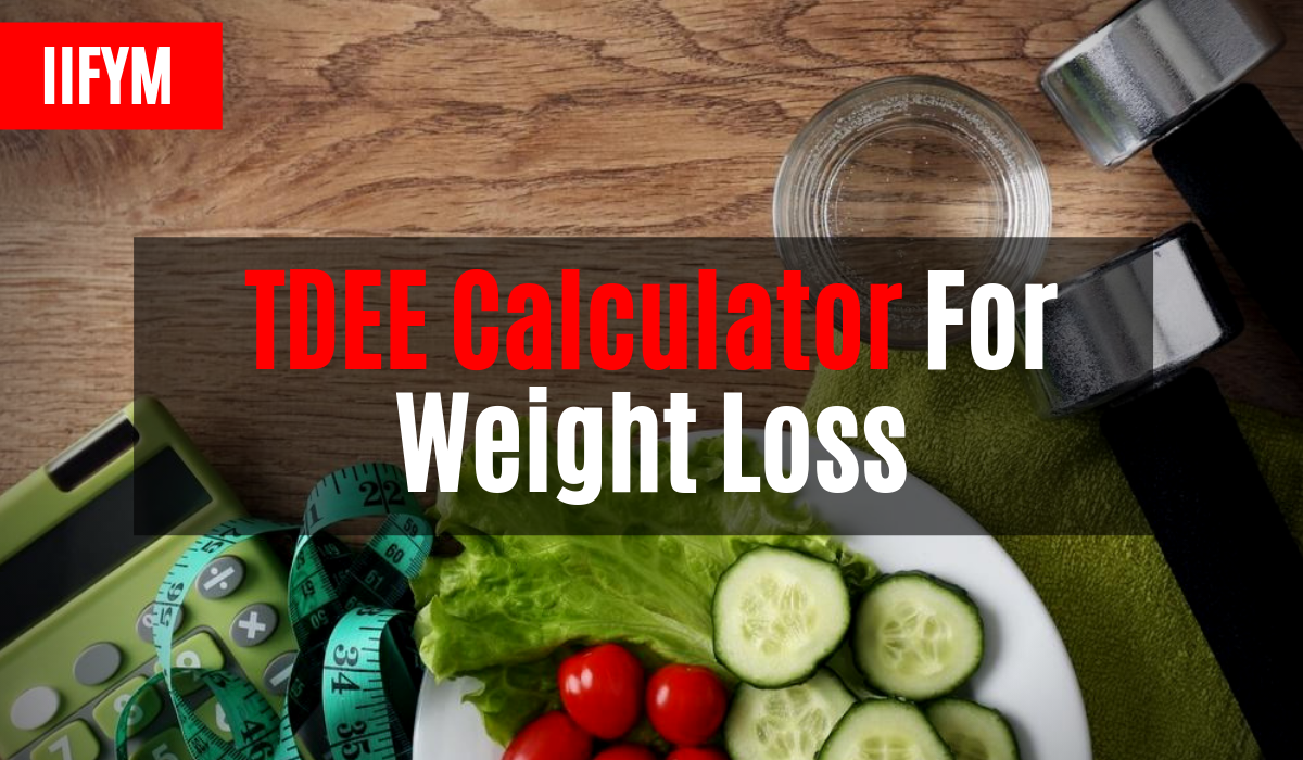 TDEE Calculator For Weight Loss | Best Methods Explained