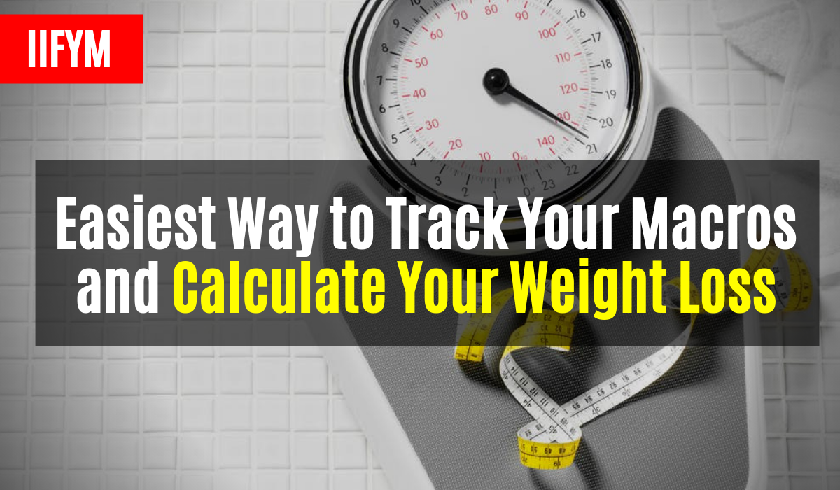 easiest way to track your macros and calculate your weight loss