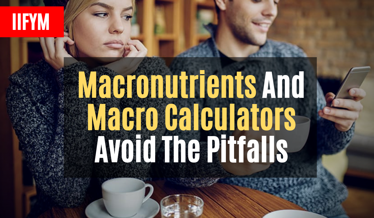 macronutrients and macro calculators avoid the pitfalls