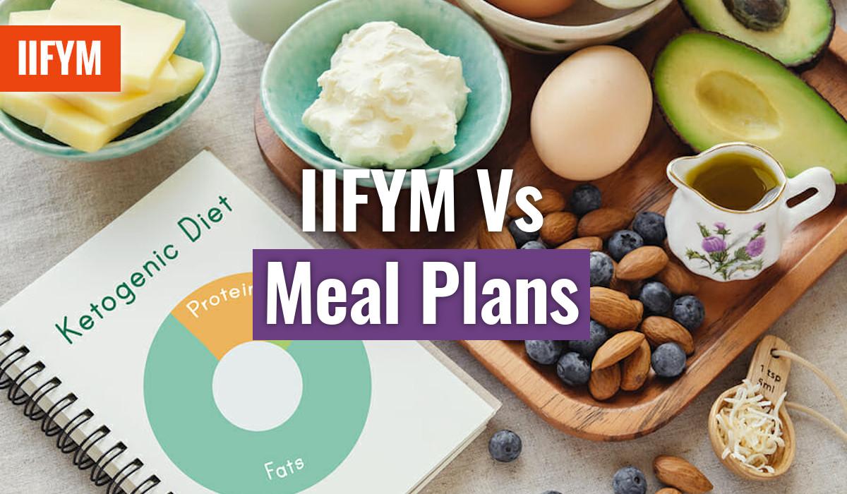 IIFYM Vs Meal Plans