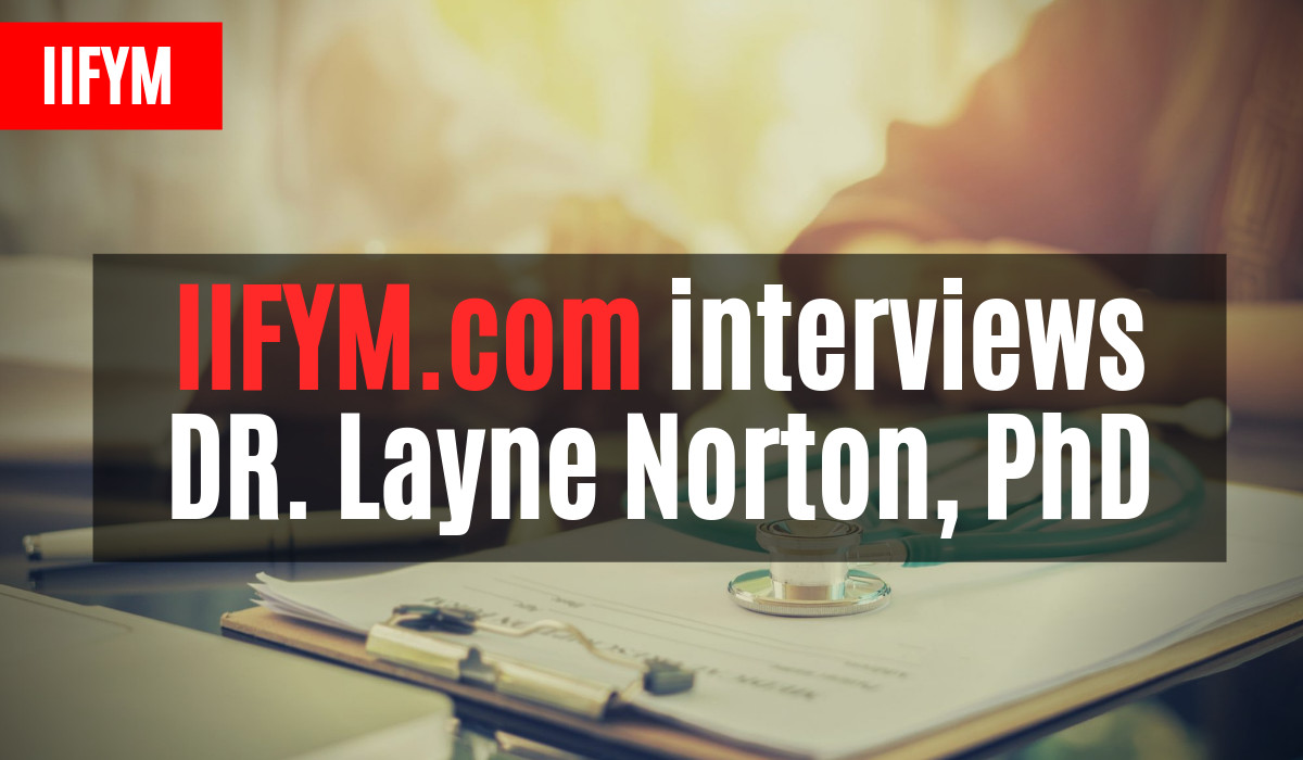 Interviews DR. Layne Norton, PhD