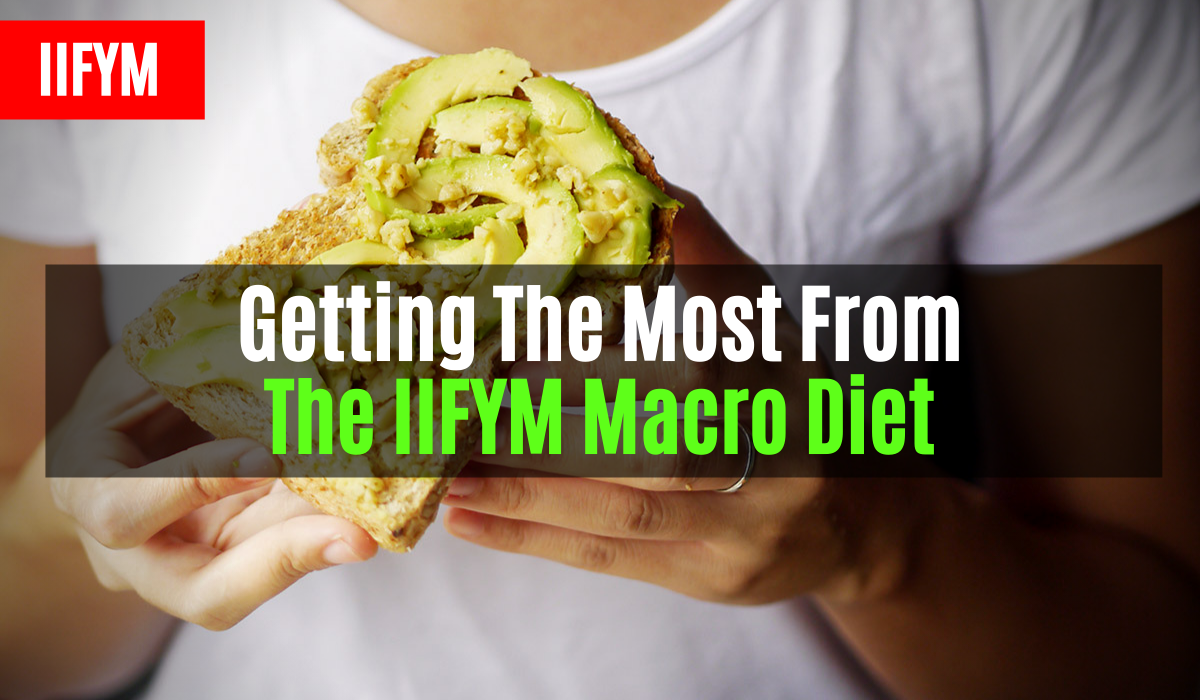getting the most from the iifym macro diet