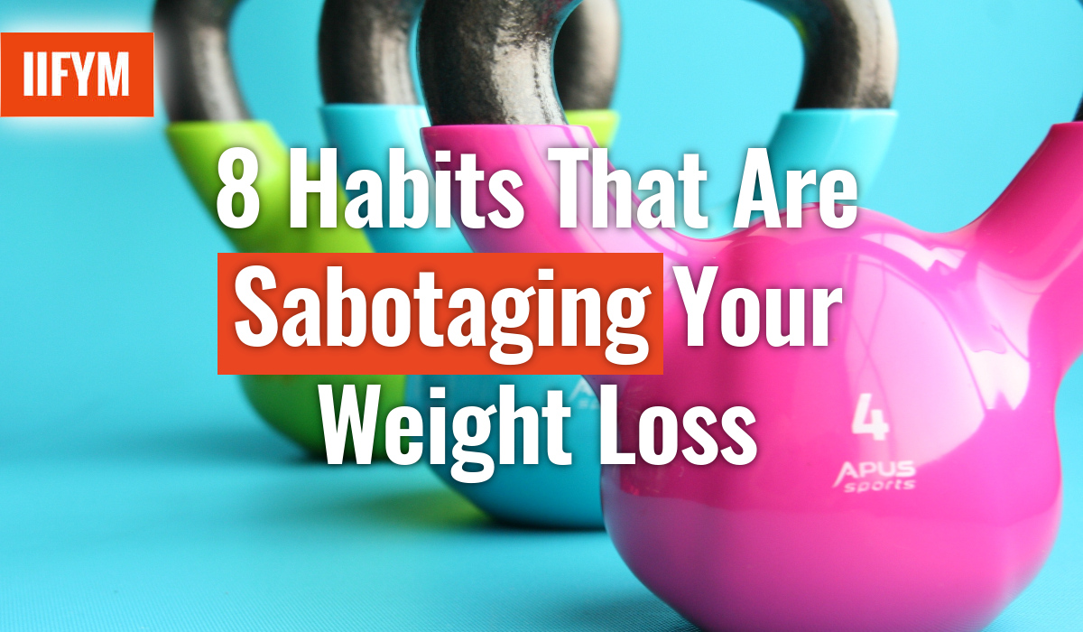 8 Habits That Are Sabotaging Your Weight Loss