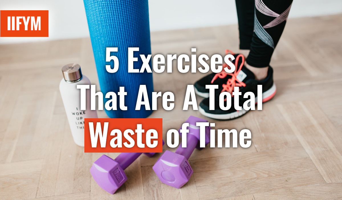5 Exercises That Are A Total Waste of Time