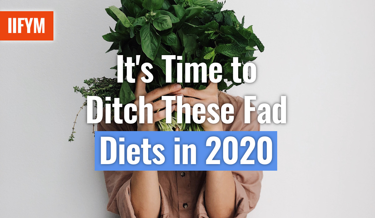 It's Time to Ditch These Fad Diets in 2020
